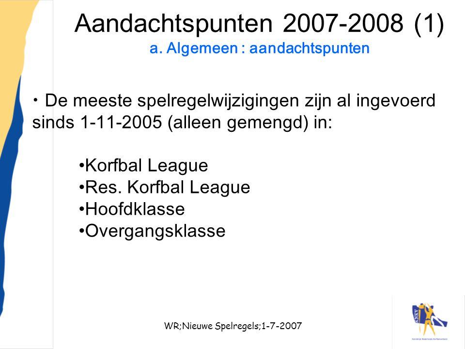 Aandachtspunten 2007-2008 (1) a. Algemeen : aandachtspunten