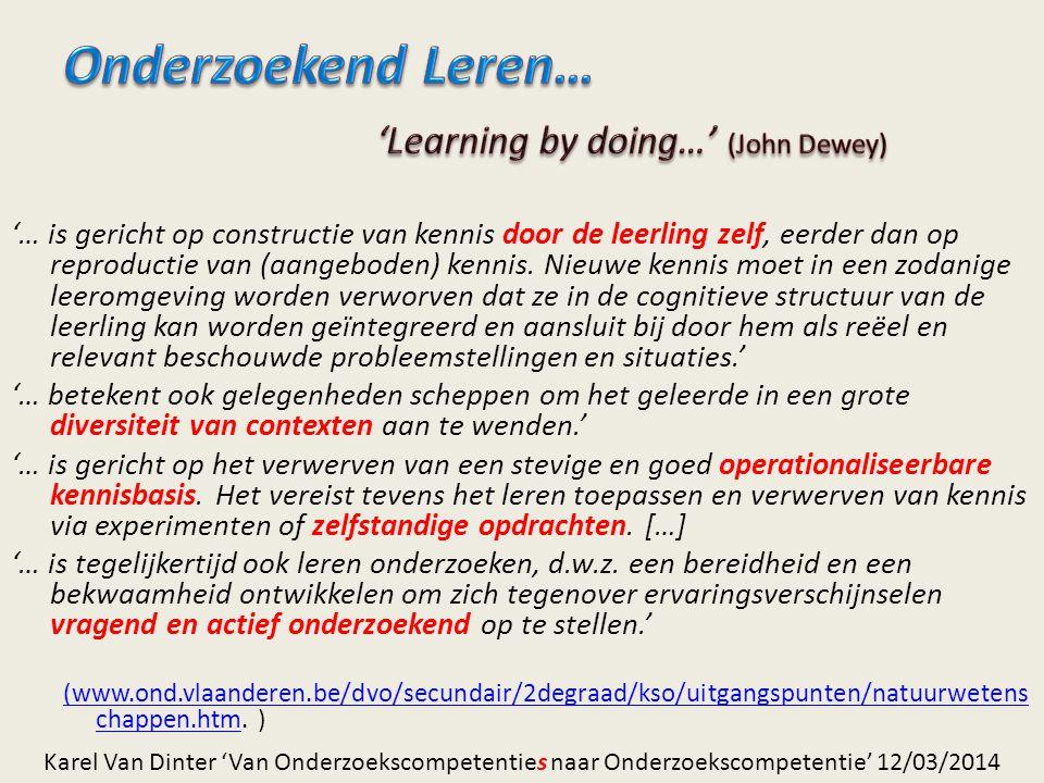 Onderzoekend Leren… 'Learning by doing…' (John Dewey)