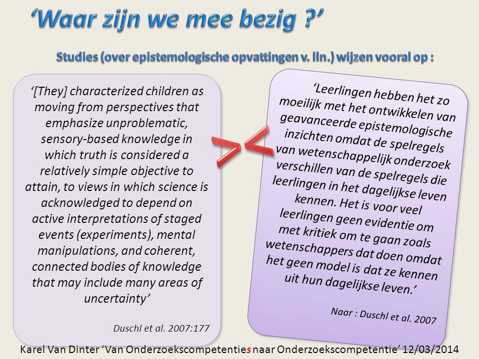 'Waar zijn we mee bezig ' Studies (over epistemologische opvattingen v. lln.) wijzen vooral op :