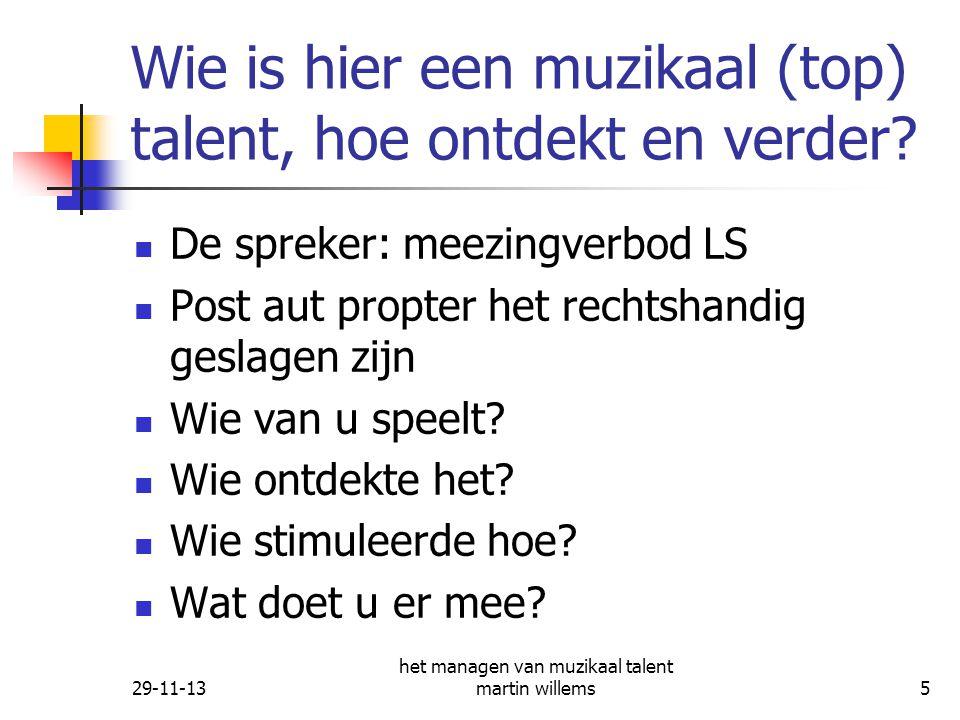 Wie is hier een muzikaal (top) talent, hoe ontdekt en verder
