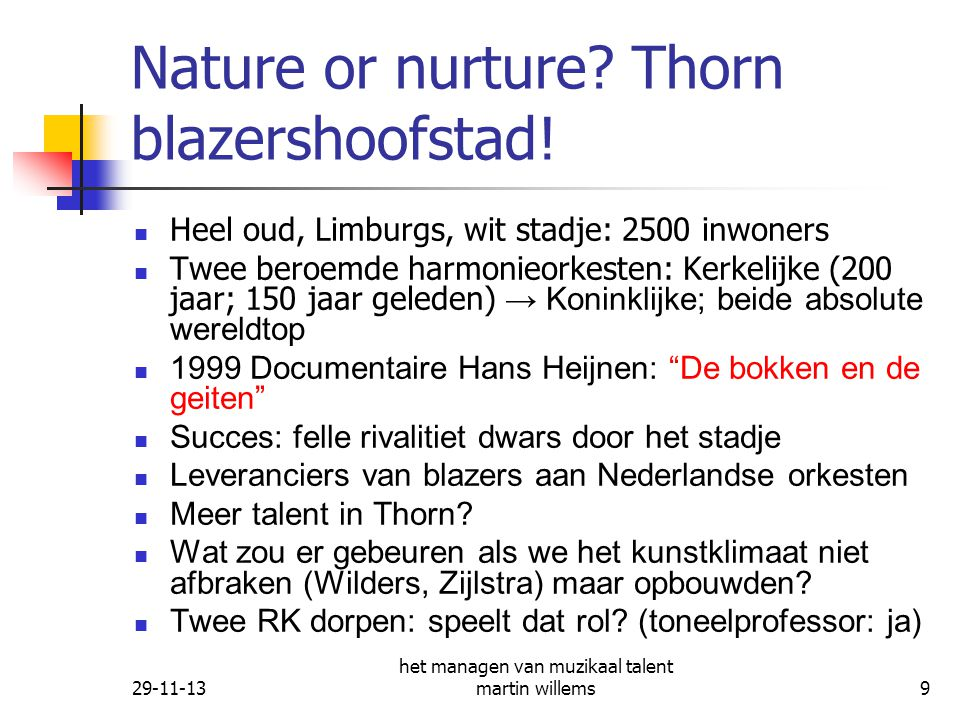 Nature or nurture Thorn blazershoofstad!
