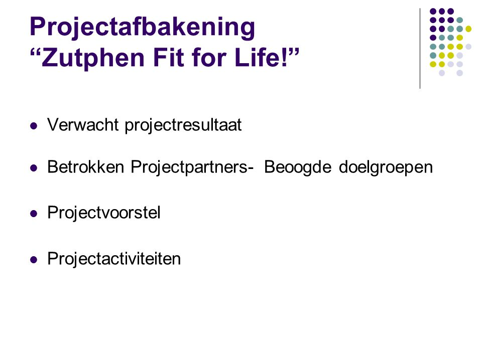Projectafbakening Zutphen Fit for Life!