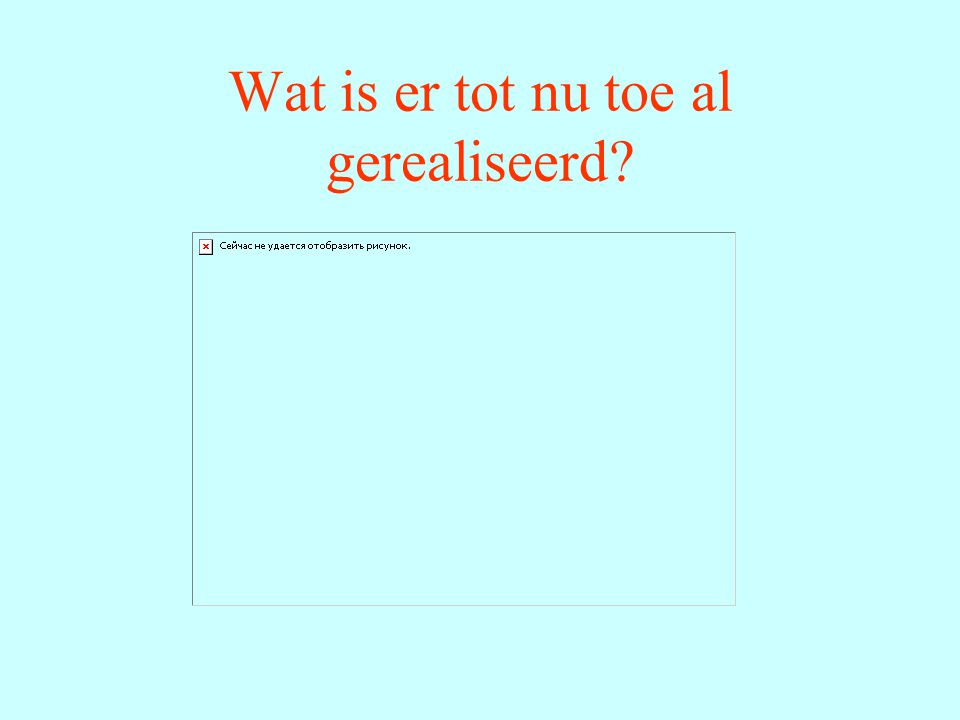 Wat is er tot nu toe al gerealiseerd