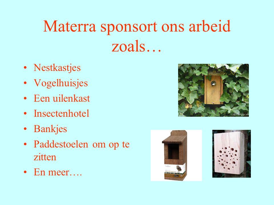 Materra sponsort ons arbeid zoals…