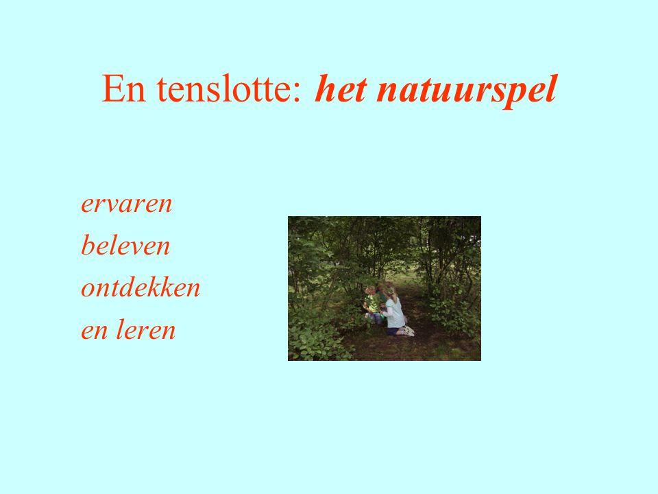 En tenslotte: het natuurspel