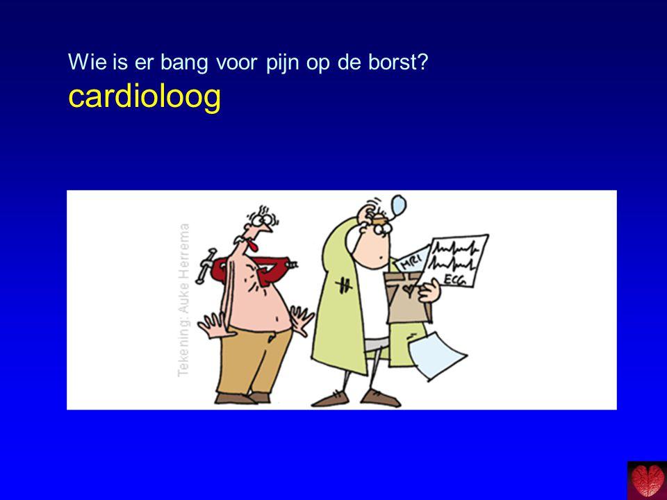Wie is er bang voor pijn op de borst cardioloog