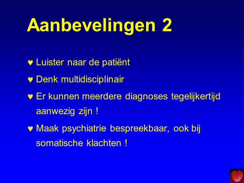 Aanbevelingen 2 Luister naar de patiënt Denk multidisciplinair