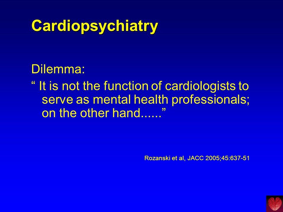 Cardiopsychiatry Dilemma: