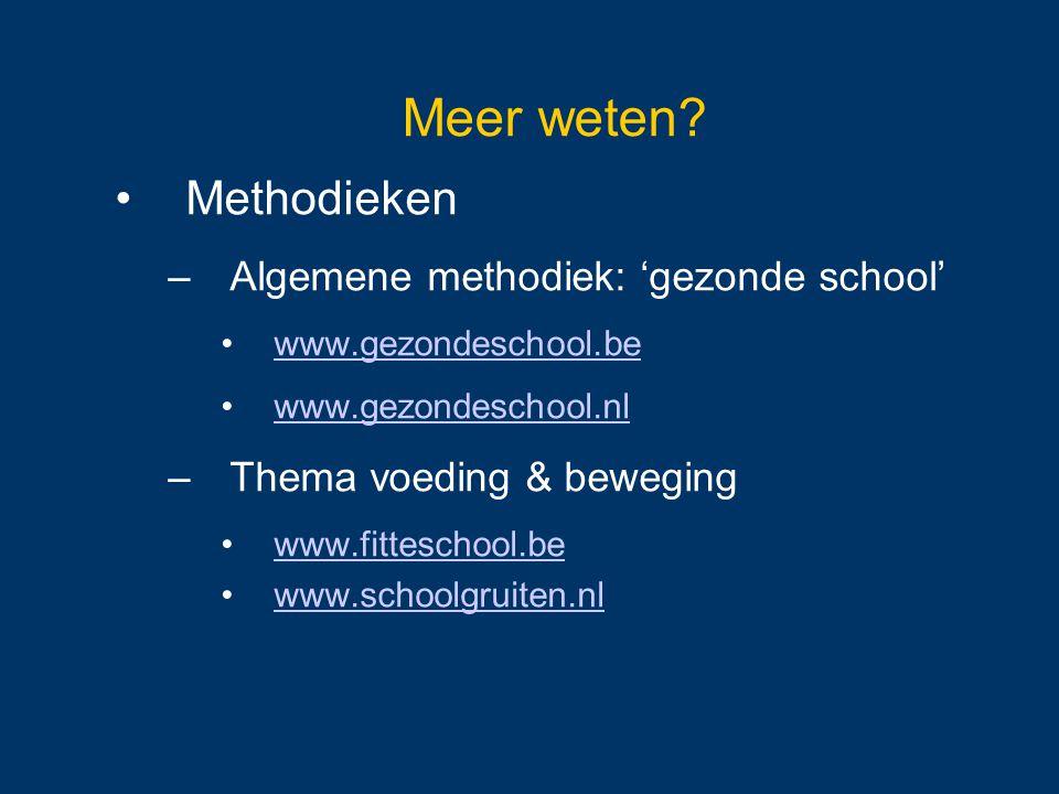 Meer weten Methodieken Algemene methodiek: 'gezonde school'