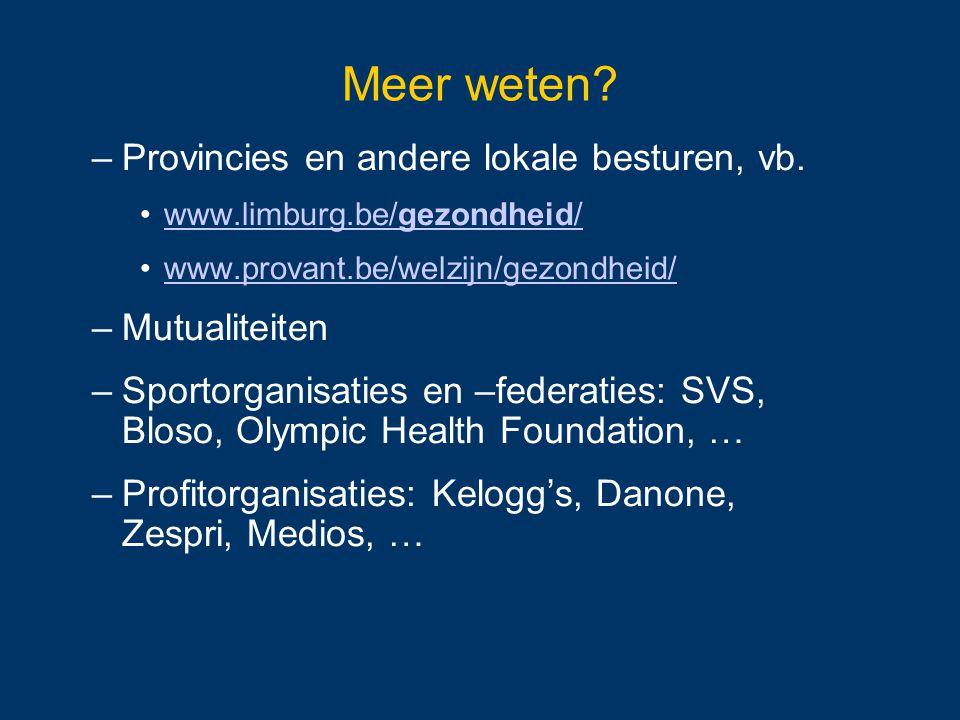 Meer weten Provincies en andere lokale besturen, vb. Mutualiteiten