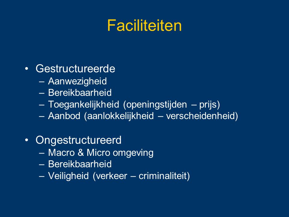 Faciliteiten Gestructureerde Ongestructureerd Aanwezigheid