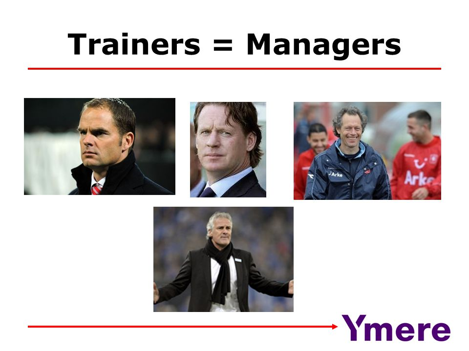 Trainers = Managers Hier dus 1 nemen (of ook keeperstrainer, assistent-trainer etc. )