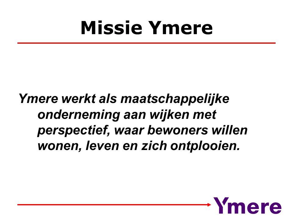 Missie Ymere Ymere werkt als maatschappelijke onderneming aan wijken met perspectief, waar bewoners willen wonen, leven en zich ontplooien.