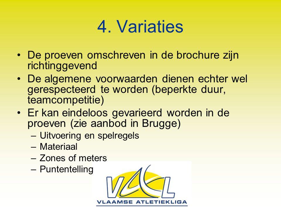 4. Variaties De proeven omschreven in de brochure zijn richtinggevend