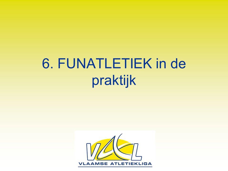 6. FUNATLETIEK in de praktijk