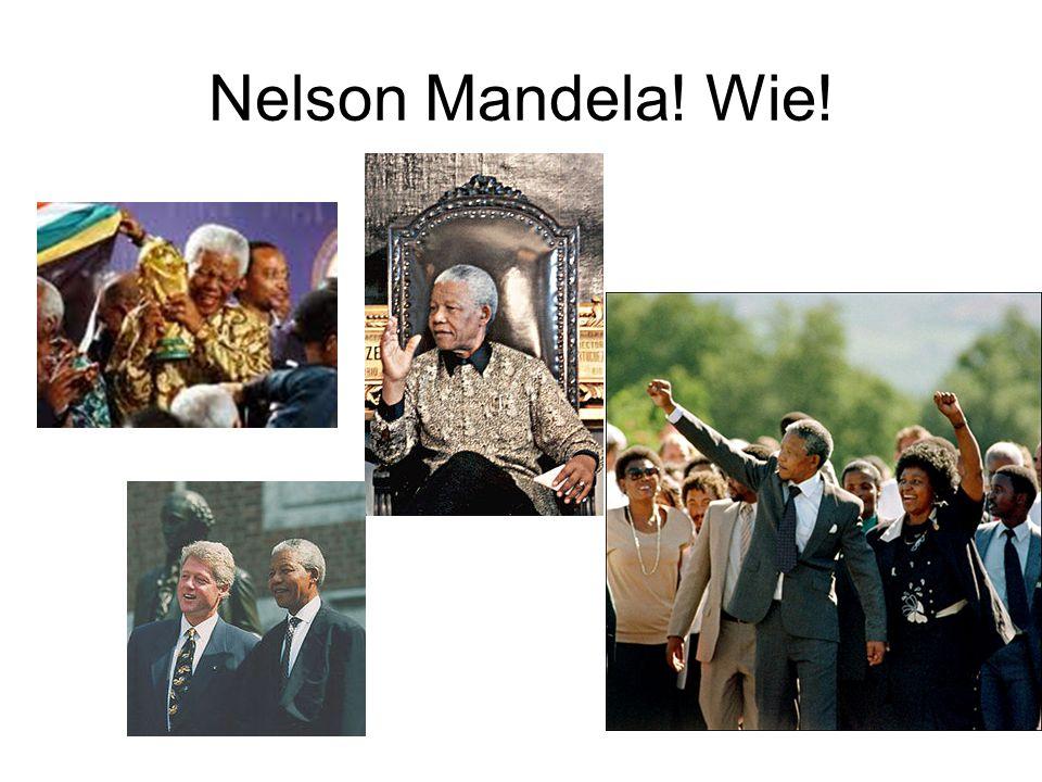Nelson Mandela! Wie!