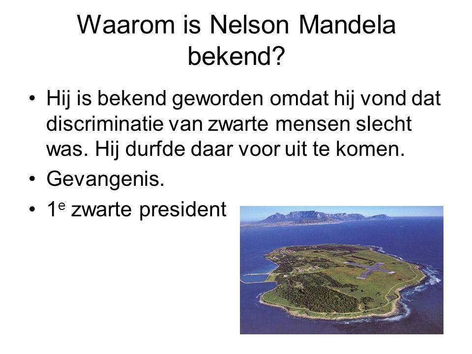 Waarom is Nelson Mandela bekend