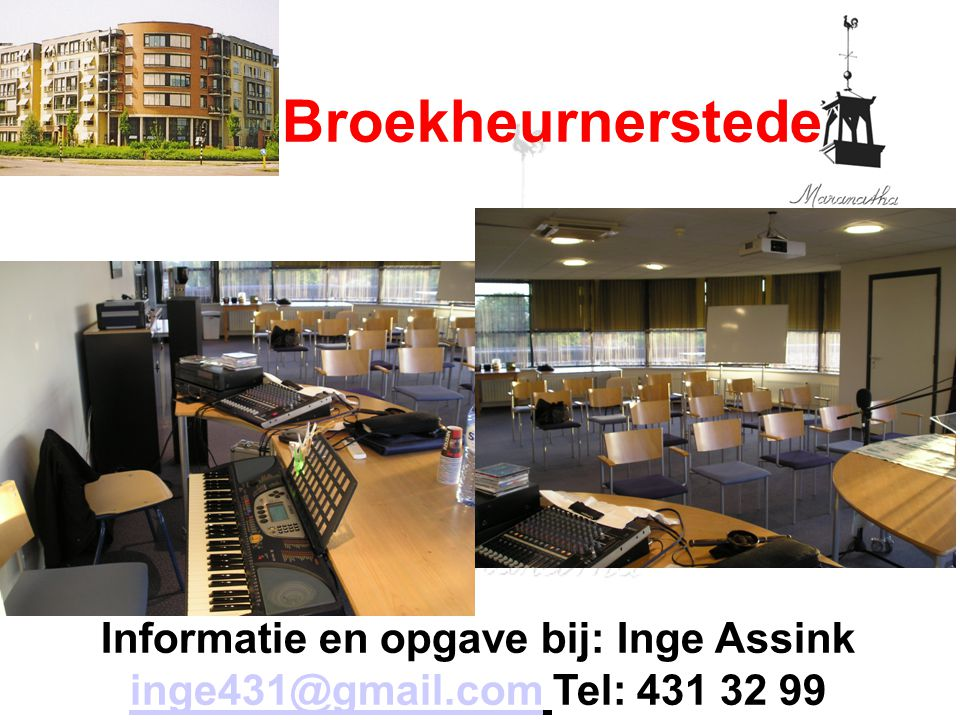 Informatie en opgave bij: Inge Assink inge431@gmail.com Tel: 431 32 99
