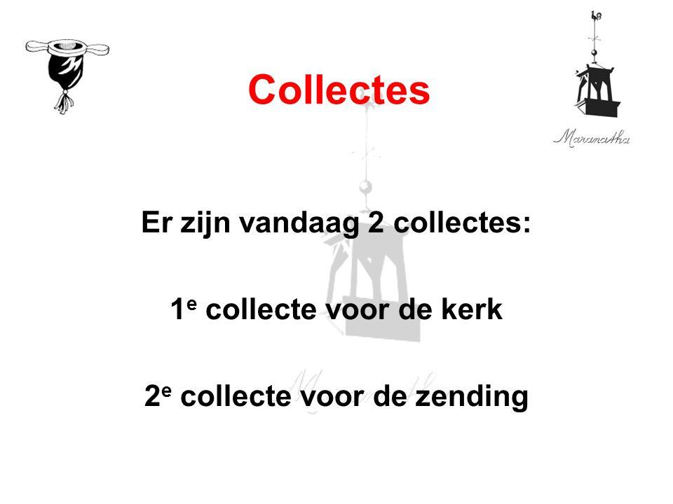 Er zijn vandaag 2 collectes: 2e collecte voor de zending