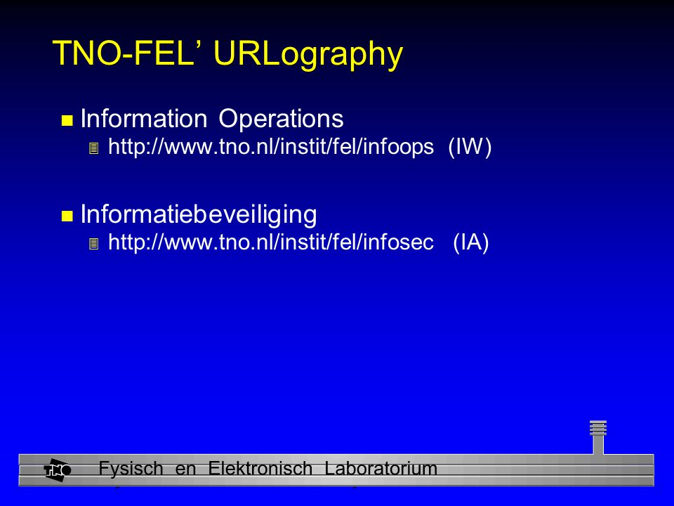 TNO-FEL' URLography Information Operations Informatiebeveiliging