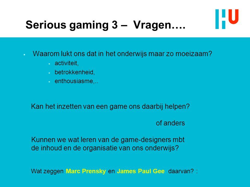 Serious gaming 3 – Vragen….