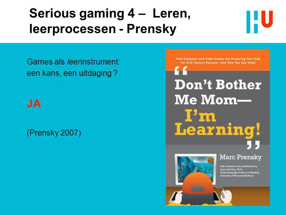 Serious gaming 4 – Leren, leerprocessen - Prensky