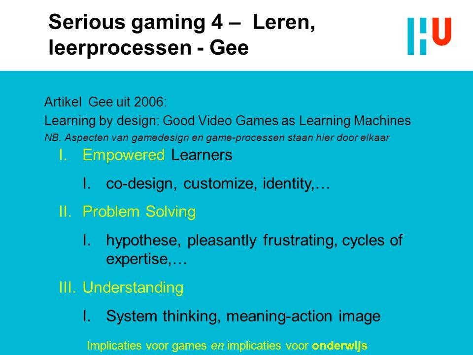 Serious gaming 4 – Leren, leerprocessen - Gee