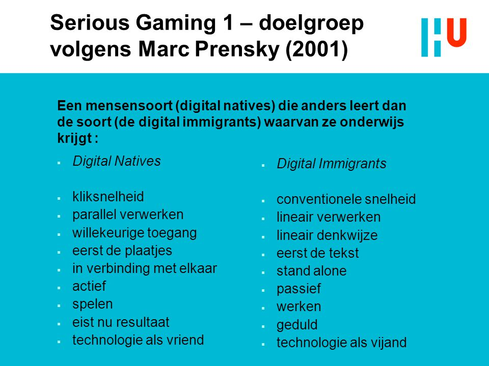 Serious Gaming 1 – doelgroep volgens Marc Prensky (2001)