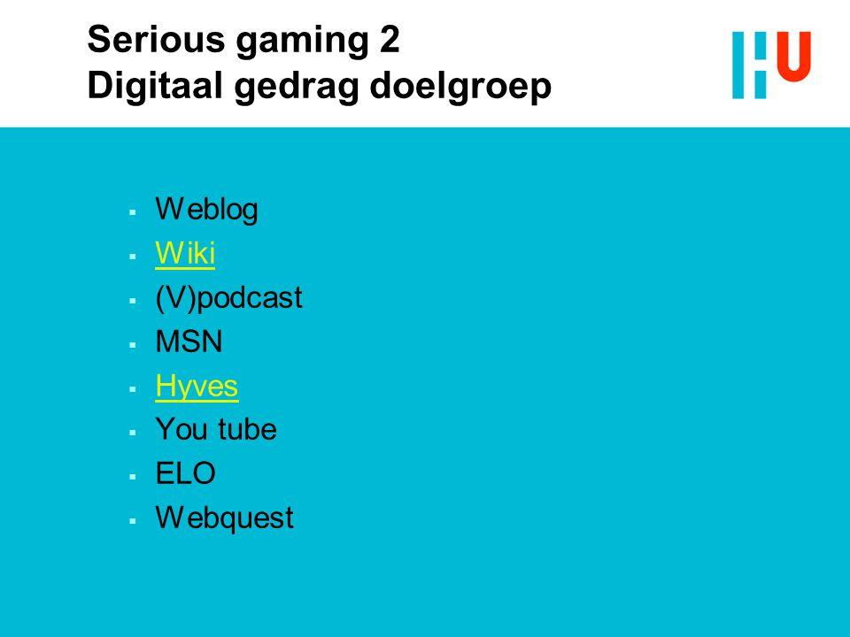 Serious gaming 2 Digitaal gedrag doelgroep