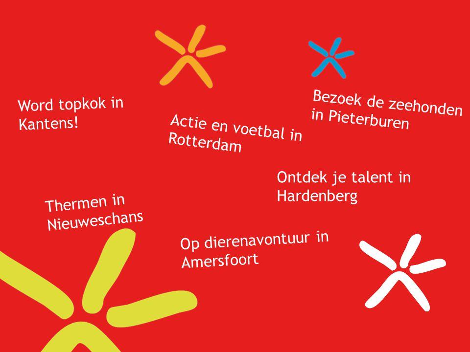 Word topkok in Kantens! Bezoek de zeehonden in Pieterburen. Actie en voetbal in Rotterdam. Ontdek je talent in Hardenberg.