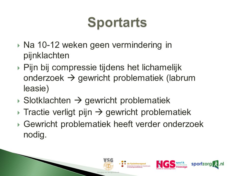 Sportarts Na 10-12 weken geen vermindering in pijnklachten