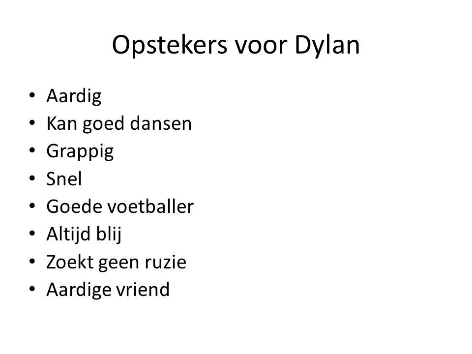 Opstekers voor Dylan Aardig Kan goed dansen Grappig Snel