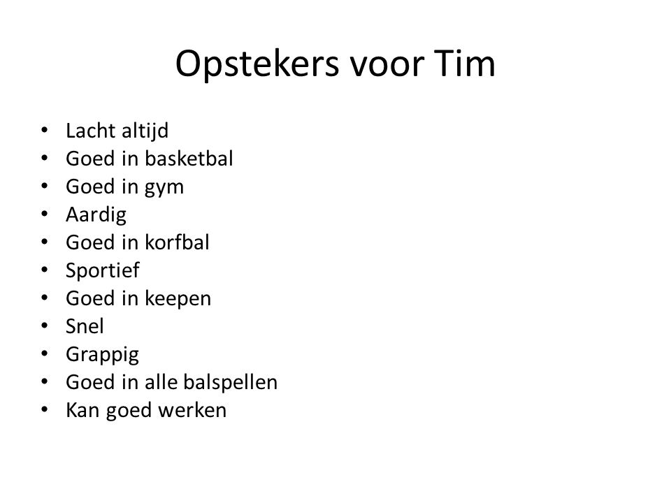 Opstekers voor Tim Lacht altijd Goed in basketbal Goed in gym Aardig