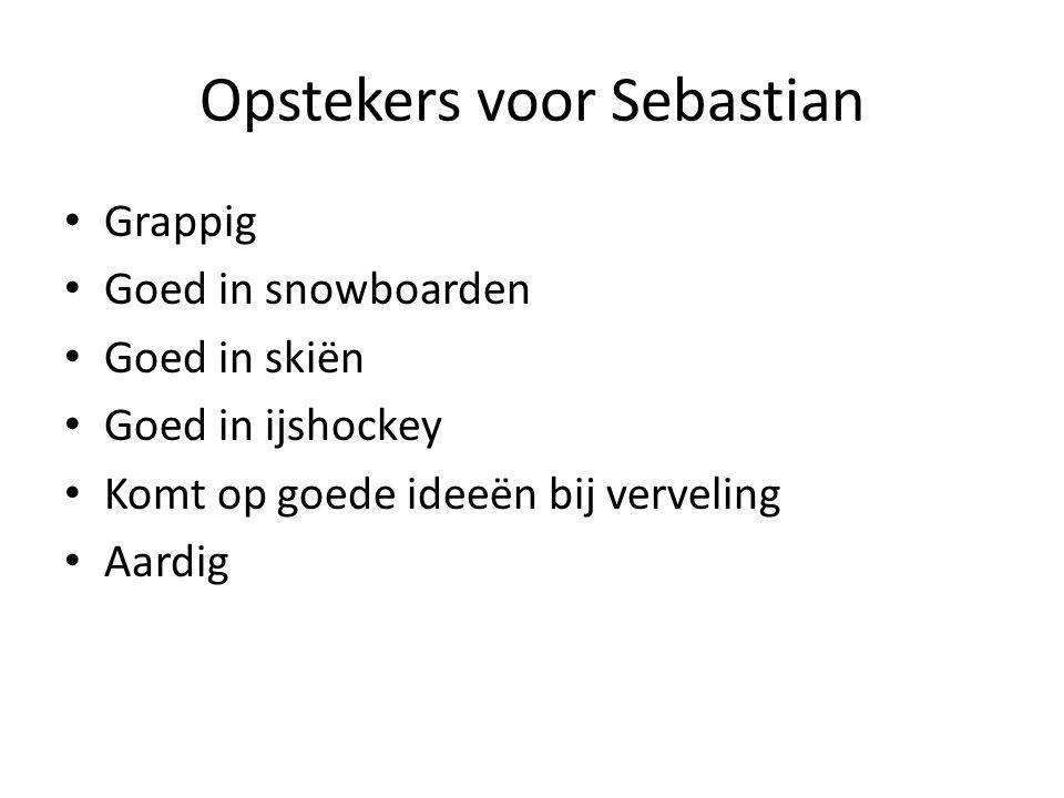Opstekers voor Sebastian