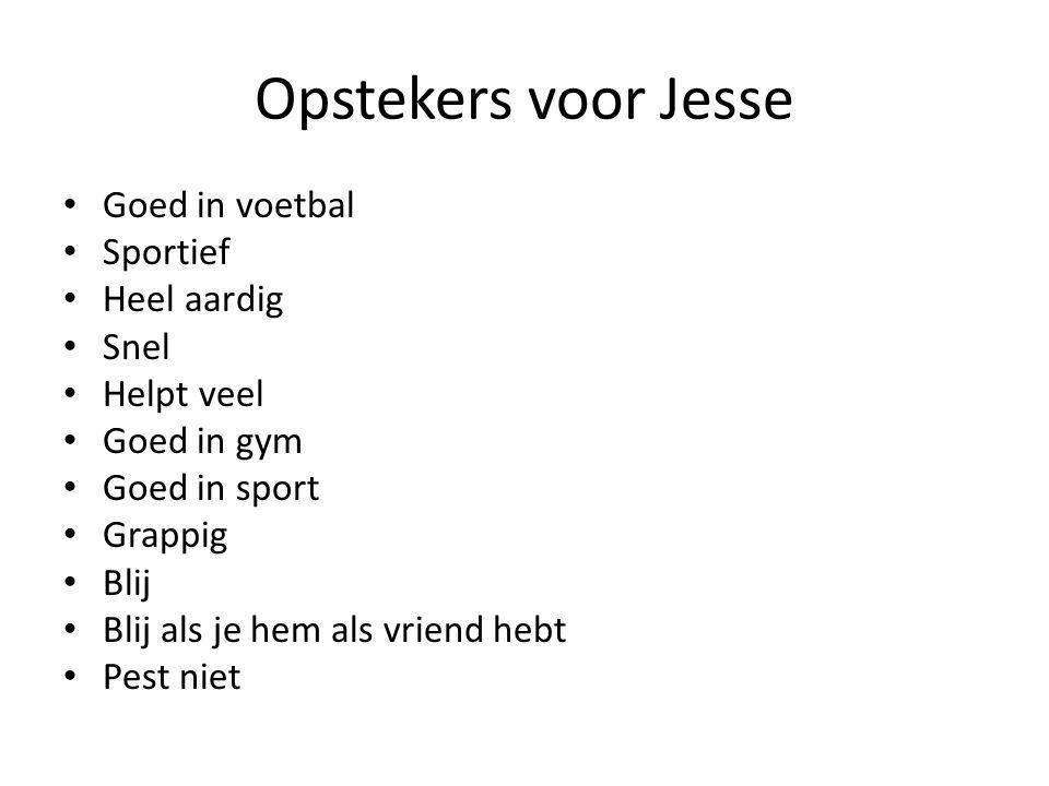 Opstekers voor Jesse Goed in voetbal Sportief Heel aardig Snel
