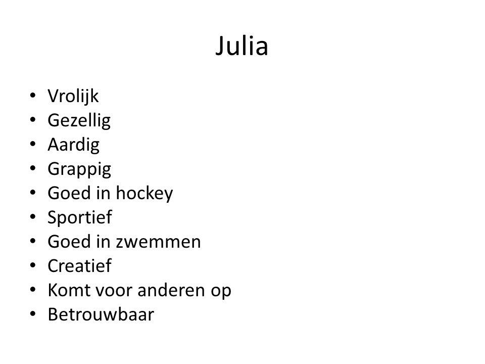 Julia Vrolijk Gezellig Aardig Grappig Goed in hockey Sportief