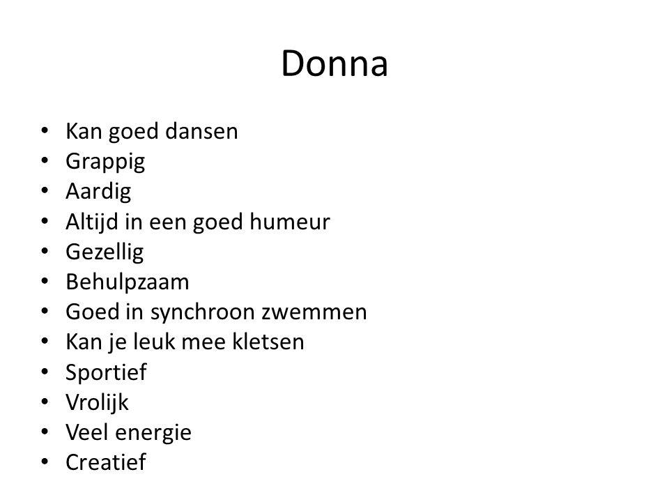 Donna Kan goed dansen Grappig Aardig Altijd in een goed humeur