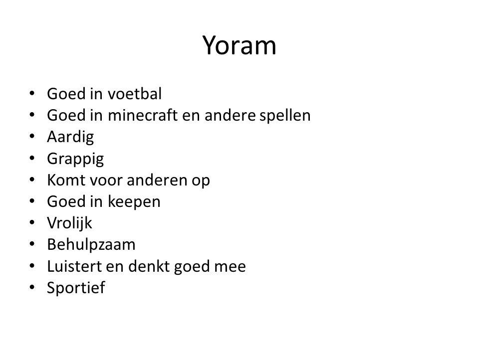 Yoram Goed in voetbal Goed in minecraft en andere spellen Aardig
