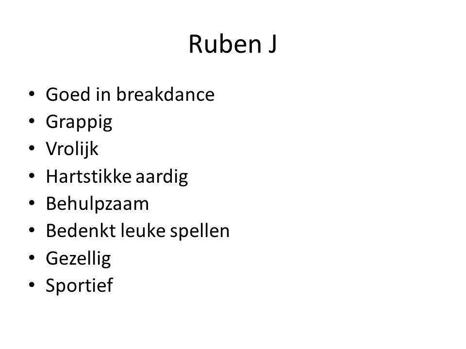 Ruben J Goed in breakdance Grappig Vrolijk Hartstikke aardig
