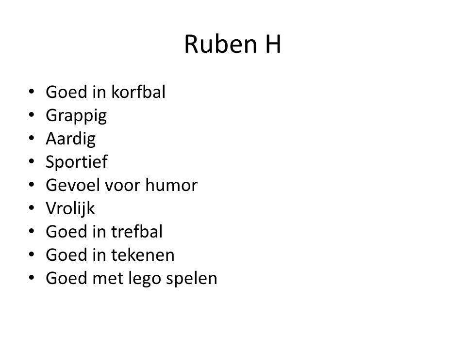 Ruben H Goed in korfbal Grappig Aardig Sportief Gevoel voor humor