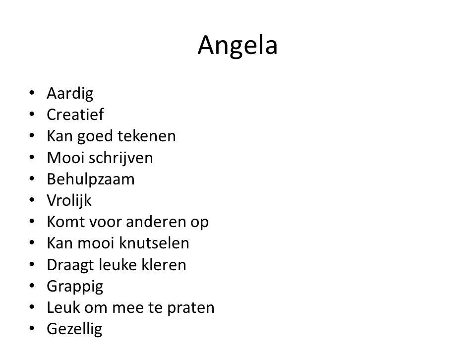 Angela Aardig Creatief Kan goed tekenen Mooi schrijven Behulpzaam