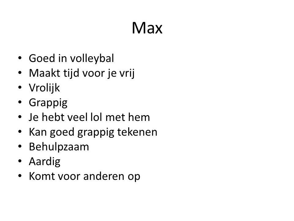 Max Goed in volleybal Maakt tijd voor je vrij Vrolijk Grappig