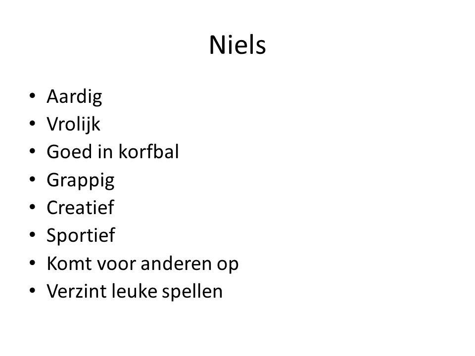 Niels Aardig Vrolijk Goed in korfbal Grappig Creatief Sportief