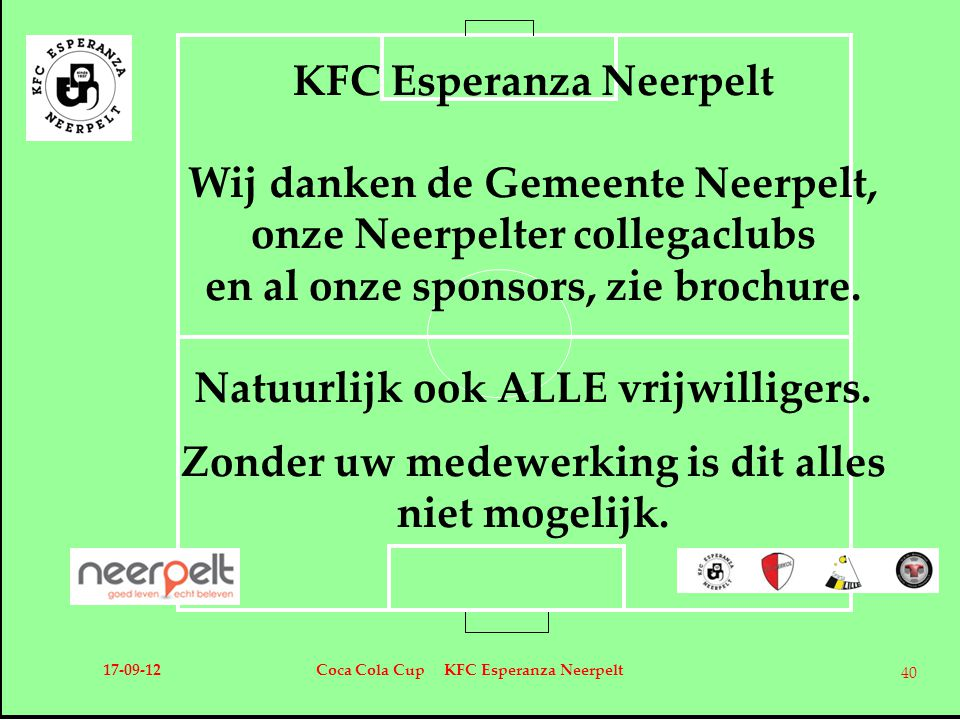 KFC Esperanza Neerpelt Wij danken de Gemeente Neerpelt,