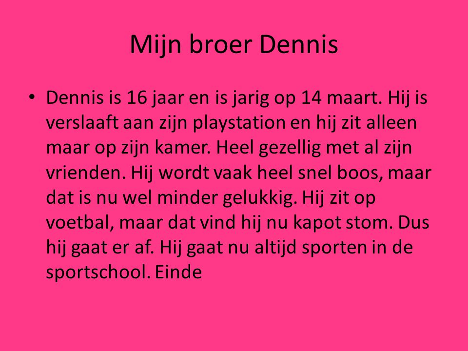Mijn broer Dennis