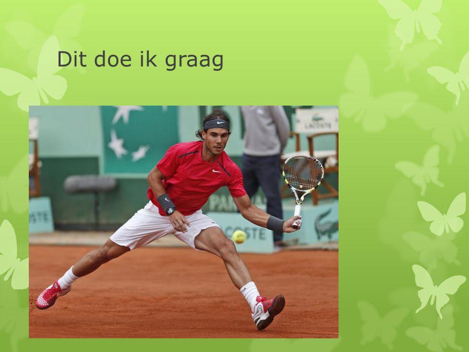 Dit doe ik graag Mijn hobby is tennis.