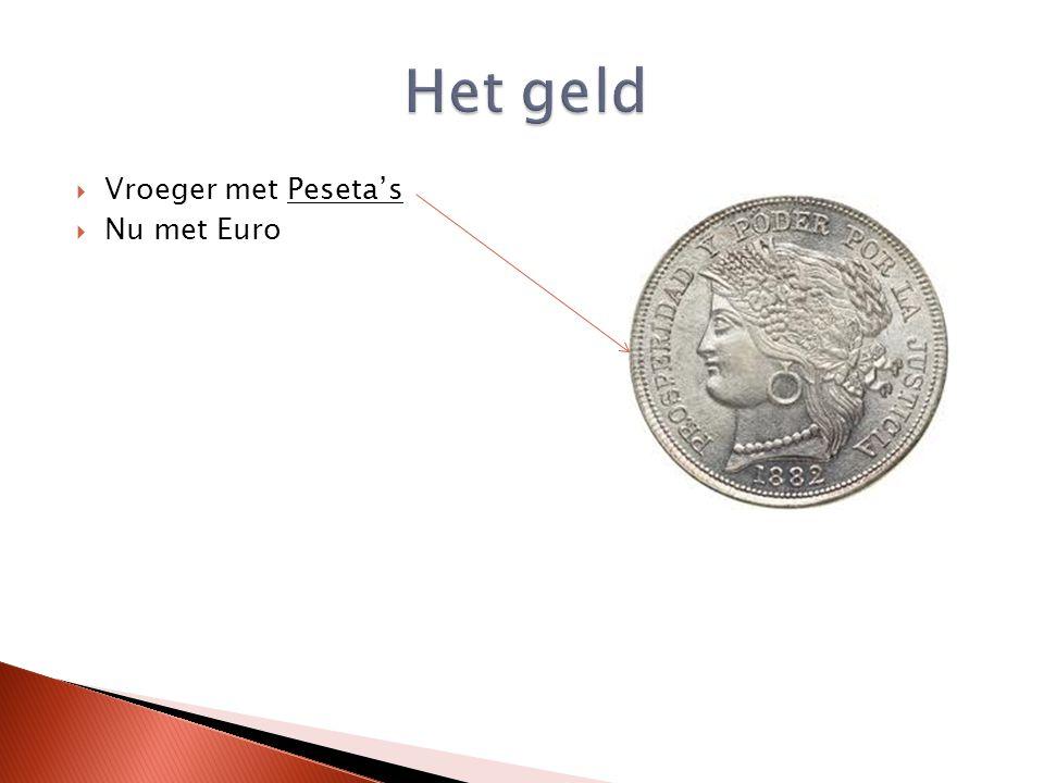 Het geld Vroeger met Peseta's Nu met Euro