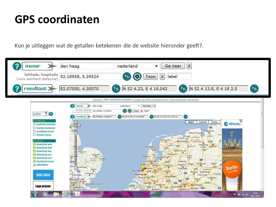 GPS coordinaten Kun je uitleggen wat de getallen betekenen die de website hieronder geeft .