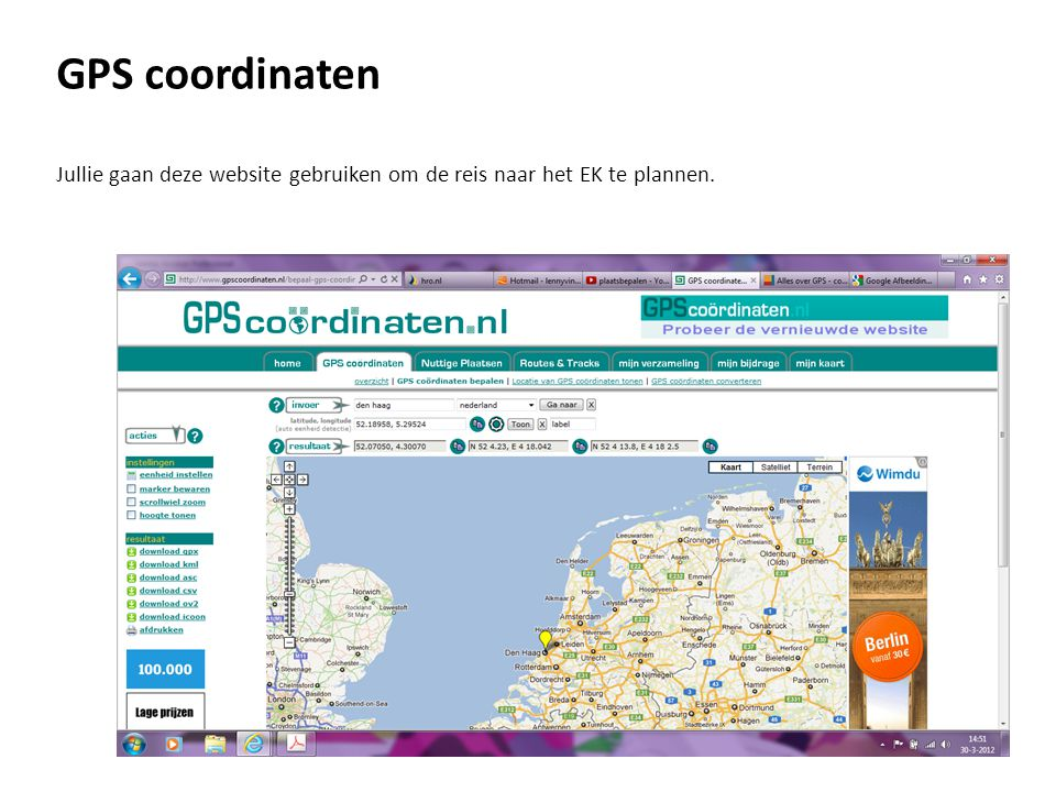 GPS coordinaten Jullie gaan deze website gebruiken om de reis naar het EK te plannen.