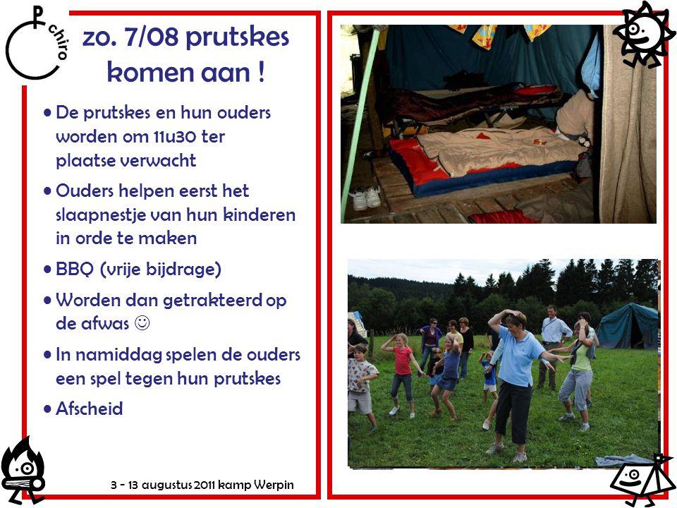 zo. 7/08 prutskes komen aan ! De prutskes en hun ouders worden om 11u30 ter plaatse verwacht.